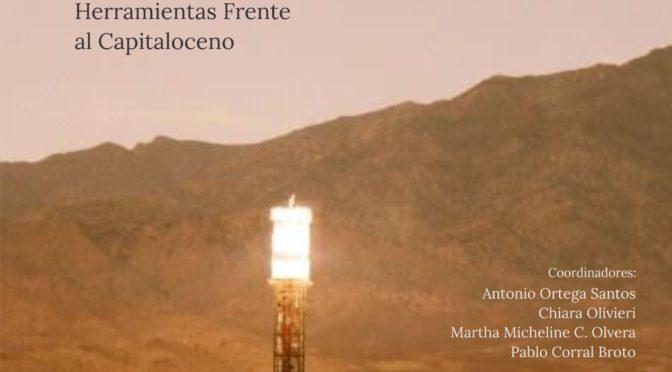 2nd Special Issue HALAC Latin American and Spanish EH. Territorios Comunes: herramientas frente al Capitaloceno, numéro HALAC coordinado por A. Ortega, C. Oliveric, M. Cariño y P. Corral, Vol. 9 Núm. 1 (2019)